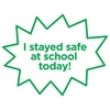I Stayed Safe at School Today Teacher Stamp 4933 23 x 23mm