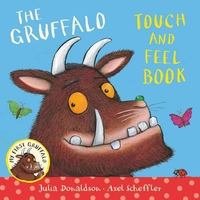 Donaldson and Scheffler The Gruffalo Touch and Feel Book (Hardback)