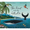 Donaldson and Scheffler The Snail and the Whale (Hardback)