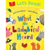 Julia Donaldson Lets Read! What The Ladybird Heard (Paperback)