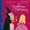 Julia Donaldson The Princess and the Wizard (Paperback)