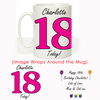 18 Today Pink Design: Personalised 18th Birthday Mug