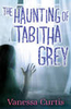 The Haunting of Tabitha Grey - Vanessa Curtis - Young Adult Fiction