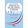 A Dictionary Of French Building Terms - Essential For Renovators