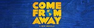 Tickets & Events  - Come From Away at the Phoenix Theatre