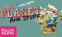 "Experience Gifts  - Hot Topic!  ""The Planet and Stuff"" Fast, Furious Fun, show now on at the Polka Theatre 9-13 y/o will love this!"