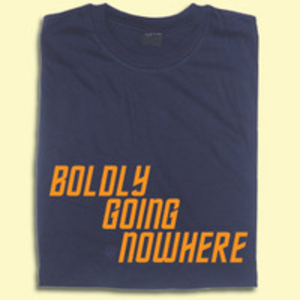 Funny T-Shirts  - Boldly Going Nowhere T-shirt