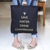 Save Water Drink Champagne Shopper