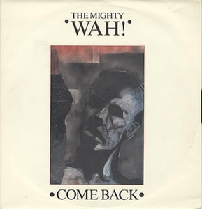 "Cassettes & Vinyl  - Wah! Come Back 1984 UK 12"" vinyl BEG111T"