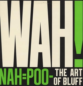 Cassettes & Vinyl  - Wah! Nah=Poo - The Art Of Bluff + Insert 1981 UK vinyl LP CLASSIC1