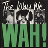 Cassettes & Vinyl Wah! The Way We Wah! 1984 UK vinyl LP WX11