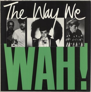 Cassettes & Vinyl  - Wah! The Way We Wah! 1984 UK vinyl LP WX11