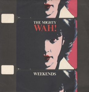 "Cassettes & Vinyl  - Wah! Weekends 1984 UK 12"" vinyl BEG117T"