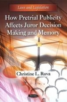 Books  - How Pretrial Publicity Affects Juror Decision Making & Memory
