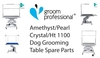 Groom Professional Amethyst/Crystal/Ht 1100 Dog Grooming Table Spare Parts