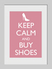 Keep Calm and Buy Shoes Framed Collector Print