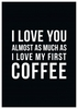 Gifts Love My First Coffee| Valentine's Day Card |DO1040