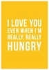 Gifts Really, Really Hungry| Funny Valentine's Day Card |DO1041